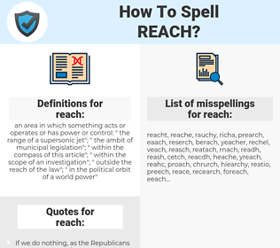 reach, spellcheck reach, how to spell reach, how do you spell reach, correct spelling for reach