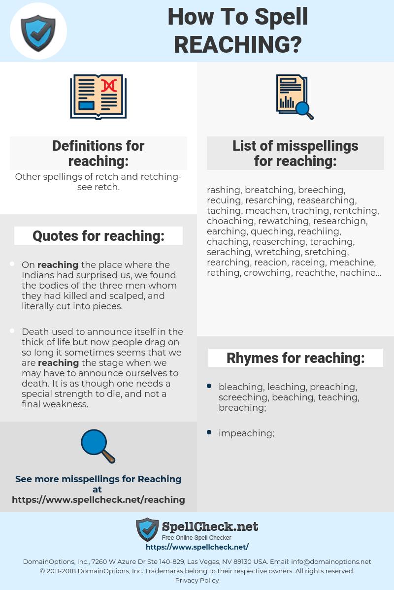 reaching, spellcheck reaching, how to spell reaching, how do you spell reaching, correct spelling for reaching