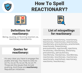 reactionary, spellcheck reactionary, how to spell reactionary, how do you spell reactionary, correct spelling for reactionary