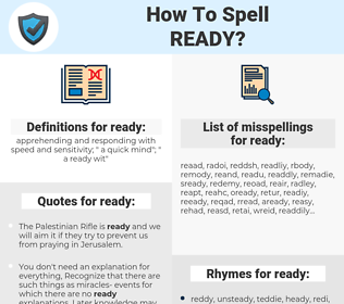 ready, spellcheck ready, how to spell ready, how do you spell ready, correct spelling for ready
