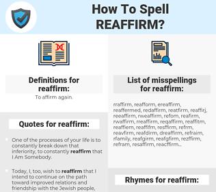 reaffirm, spellcheck reaffirm, how to spell reaffirm, how do you spell reaffirm, correct spelling for reaffirm
