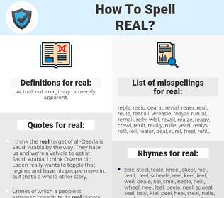real, spellcheck real, how to spell real, how do you spell real, correct spelling for real