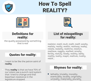 reality, spellcheck reality, how to spell reality, how do you spell reality, correct spelling for reality