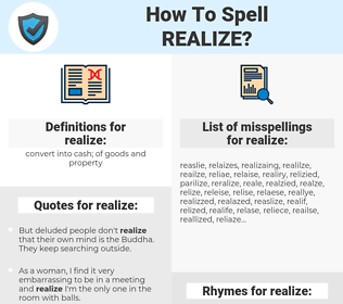 realize, spellcheck realize, how to spell realize, how do you spell realize, correct spelling for realize