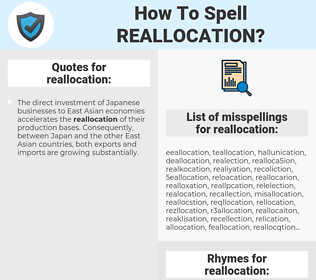 reallocation, spellcheck reallocation, how to spell reallocation, how do you spell reallocation, correct spelling for reallocation