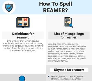 reamer, spellcheck reamer, how to spell reamer, how do you spell reamer, correct spelling for reamer