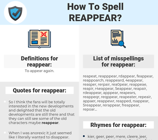 reappear, spellcheck reappear, how to spell reappear, how do you spell reappear, correct spelling for reappear