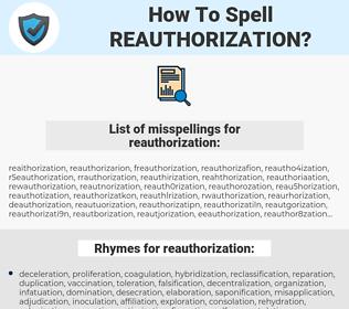 reauthorization, spellcheck reauthorization, how to spell reauthorization, how do you spell reauthorization, correct spelling for reauthorization