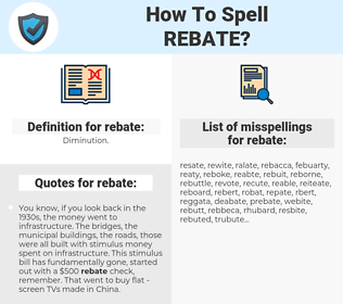 rebate, spellcheck rebate, how to spell rebate, how do you spell rebate, correct spelling for rebate
