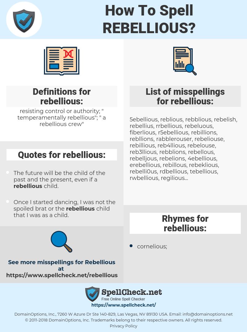rebellious, spellcheck rebellious, how to spell rebellious, how do you spell rebellious, correct spelling for rebellious