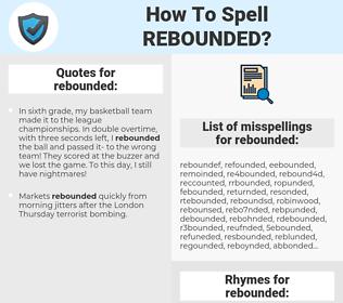 rebounded, spellcheck rebounded, how to spell rebounded, how do you spell rebounded, correct spelling for rebounded