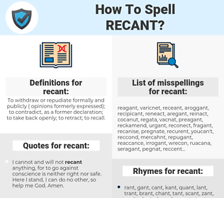 recant, spellcheck recant, how to spell recant, how do you spell recant, correct spelling for recant