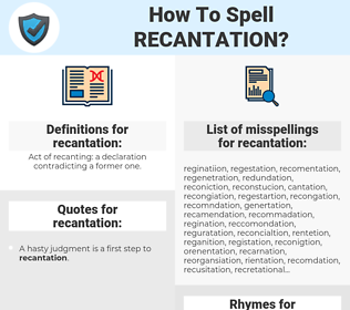 recantation, spellcheck recantation, how to spell recantation, how do you spell recantation, correct spelling for recantation