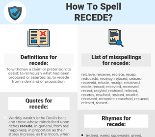 recede, spellcheck recede, how to spell recede, how do you spell recede, correct spelling for recede