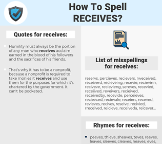 receives, spellcheck receives, how to spell receives, how do you spell receives, correct spelling for receives