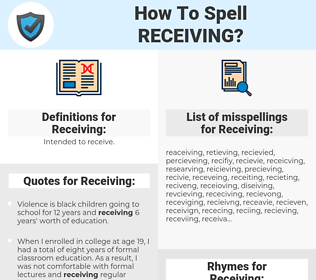 Receiving, spellcheck Receiving, how to spell Receiving, how do you spell Receiving, correct spelling for Receiving