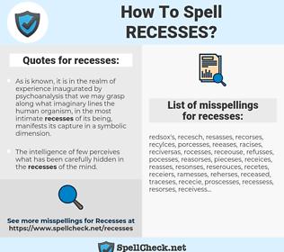 recesses, spellcheck recesses, how to spell recesses, how do you spell recesses, correct spelling for recesses