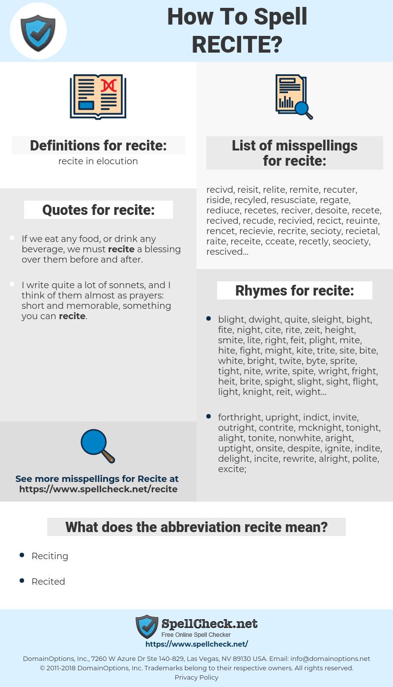 recite, spellcheck recite, how to spell recite, how do you spell recite, correct spelling for recite