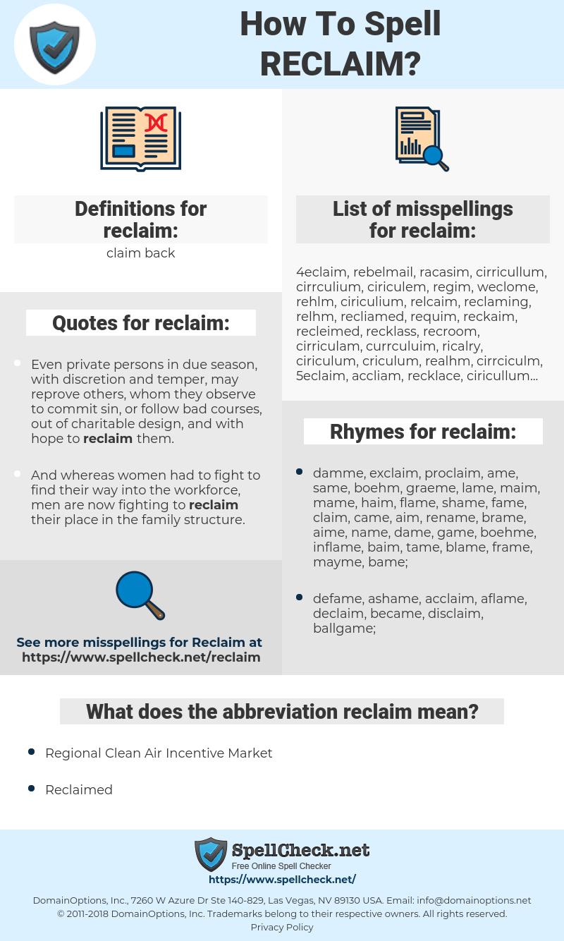 reclaim, spellcheck reclaim, how to spell reclaim, how do you spell reclaim, correct spelling for reclaim