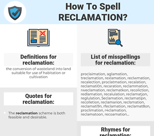 reclamation, spellcheck reclamation, how to spell reclamation, how do you spell reclamation, correct spelling for reclamation