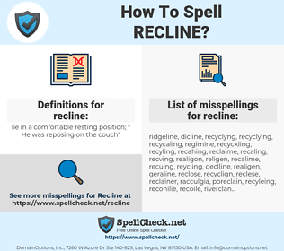 recline, spellcheck recline, how to spell recline, how do you spell recline, correct spelling for recline