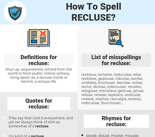 recluse, spellcheck recluse, how to spell recluse, how do you spell recluse, correct spelling for recluse