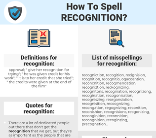 recognition, spellcheck recognition, how to spell recognition, how do you spell recognition, correct spelling for recognition