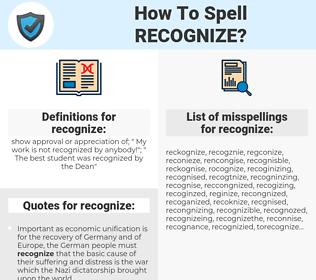 recognize, spellcheck recognize, how to spell recognize, how do you spell recognize, correct spelling for recognize