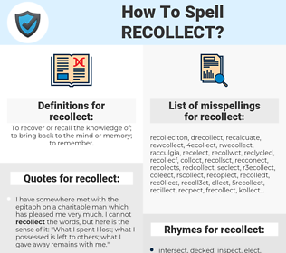 recollect, spellcheck recollect, how to spell recollect, how do you spell recollect, correct spelling for recollect