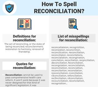 reconciliation, spellcheck reconciliation, how to spell reconciliation, how do you spell reconciliation, correct spelling for reconciliation