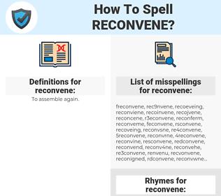 reconvene, spellcheck reconvene, how to spell reconvene, how do you spell reconvene, correct spelling for reconvene