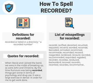 recorded, spellcheck recorded, how to spell recorded, how do you spell recorded, correct spelling for recorded
