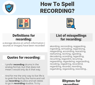 recording, spellcheck recording, how to spell recording, how do you spell recording, correct spelling for recording