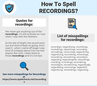 recordings, spellcheck recordings, how to spell recordings, how do you spell recordings, correct spelling for recordings