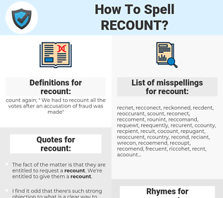 recount, spellcheck recount, how to spell recount, how do you spell recount, correct spelling for recount