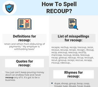 recoup, spellcheck recoup, how to spell recoup, how do you spell recoup, correct spelling for recoup