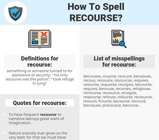 recourse, spellcheck recourse, how to spell recourse, how do you spell recourse, correct spelling for recourse