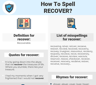 recover, spellcheck recover, how to spell recover, how do you spell recover, correct spelling for recover