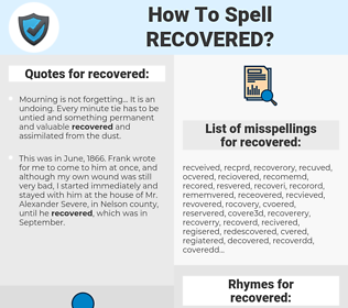 recovered, spellcheck recovered, how to spell recovered, how do you spell recovered, correct spelling for recovered