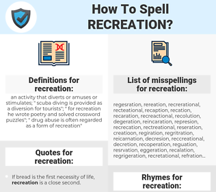 recreation, spellcheck recreation, how to spell recreation, how do you spell recreation, correct spelling for recreation