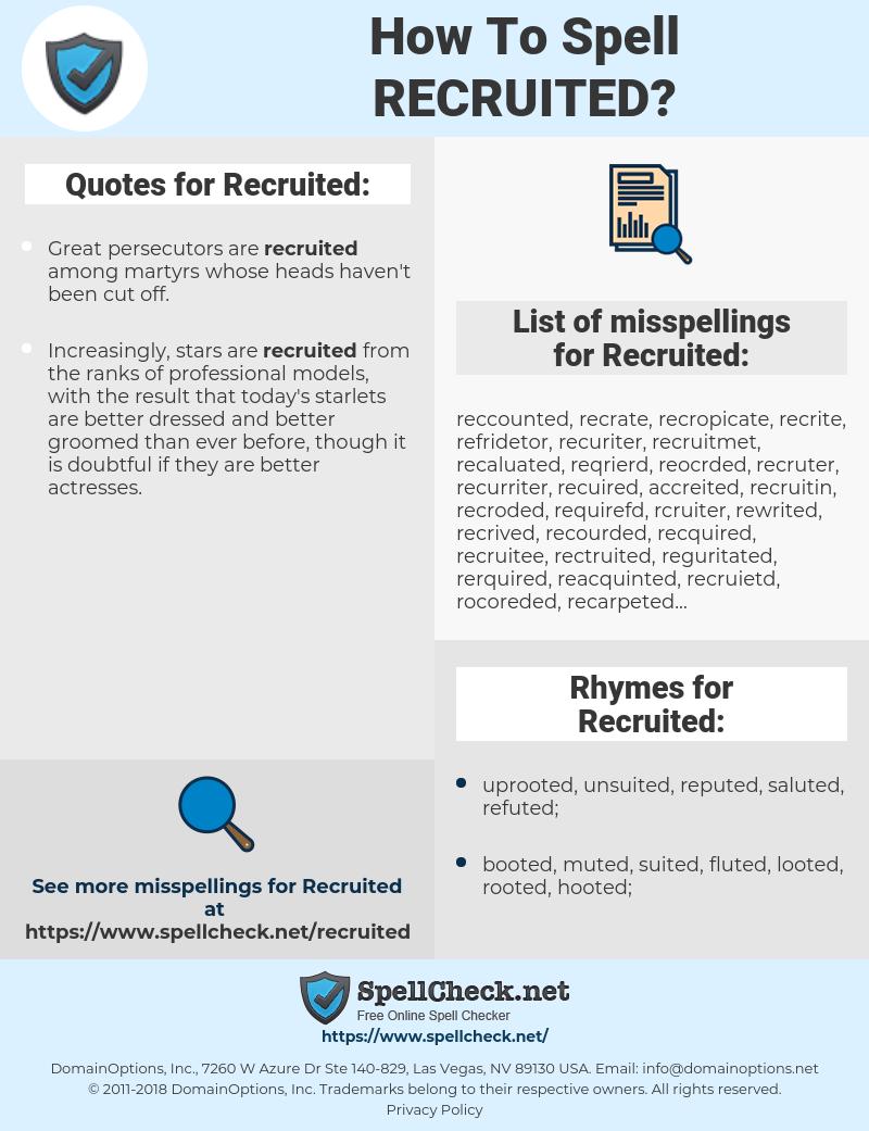 Recruited, spellcheck Recruited, how to spell Recruited, how do you spell Recruited, correct spelling for Recruited