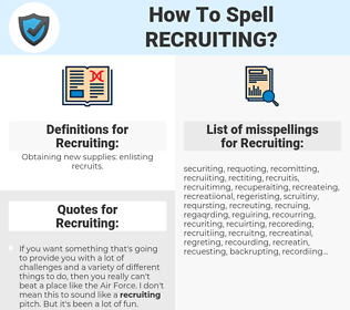 Recruiting, spellcheck Recruiting, how to spell Recruiting, how do you spell Recruiting, correct spelling for Recruiting