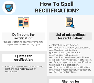 rectification, spellcheck rectification, how to spell rectification, how do you spell rectification, correct spelling for rectification