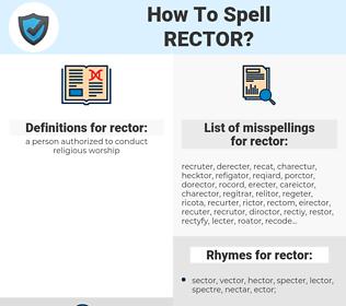 rector, spellcheck rector, how to spell rector, how do you spell rector, correct spelling for rector