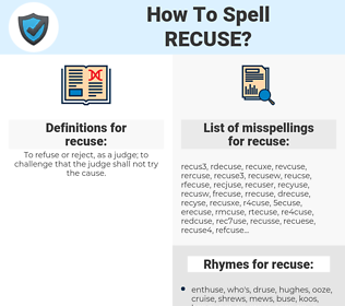 recuse, spellcheck recuse, how to spell recuse, how do you spell recuse, correct spelling for recuse