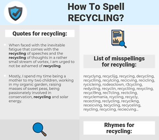 recycling, spellcheck recycling, how to spell recycling, how do you spell recycling, correct spelling for recycling