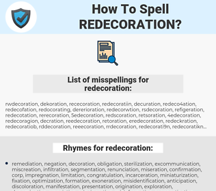 redecoration, spellcheck redecoration, how to spell redecoration, how do you spell redecoration, correct spelling for redecoration
