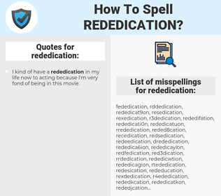 rededication, spellcheck rededication, how to spell rededication, how do you spell rededication, correct spelling for rededication