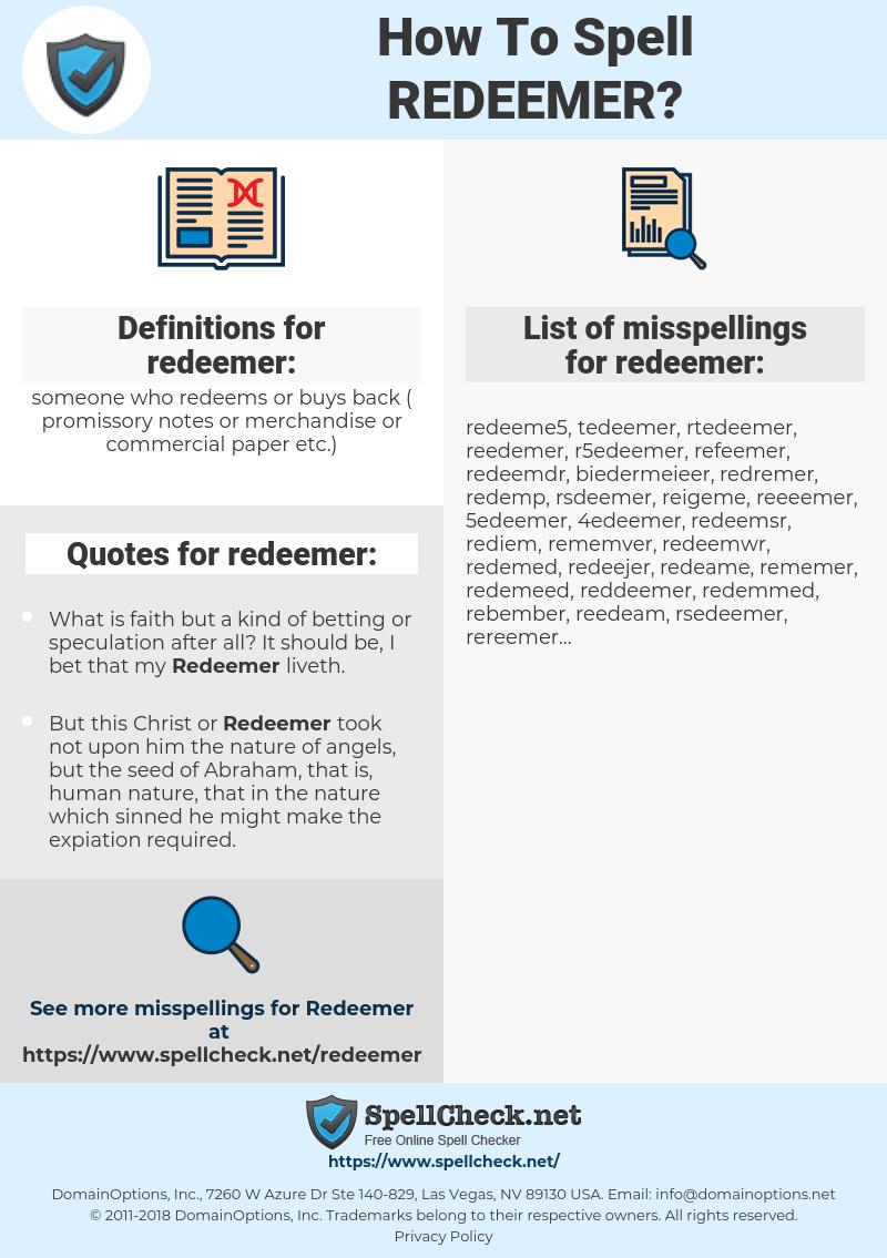 redeemer, spellcheck redeemer, how to spell redeemer, how do you spell redeemer, correct spelling for redeemer