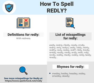 redly, spellcheck redly, how to spell redly, how do you spell redly, correct spelling for redly
